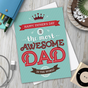The Most Awesome Dad In The World. Father's Day Card.