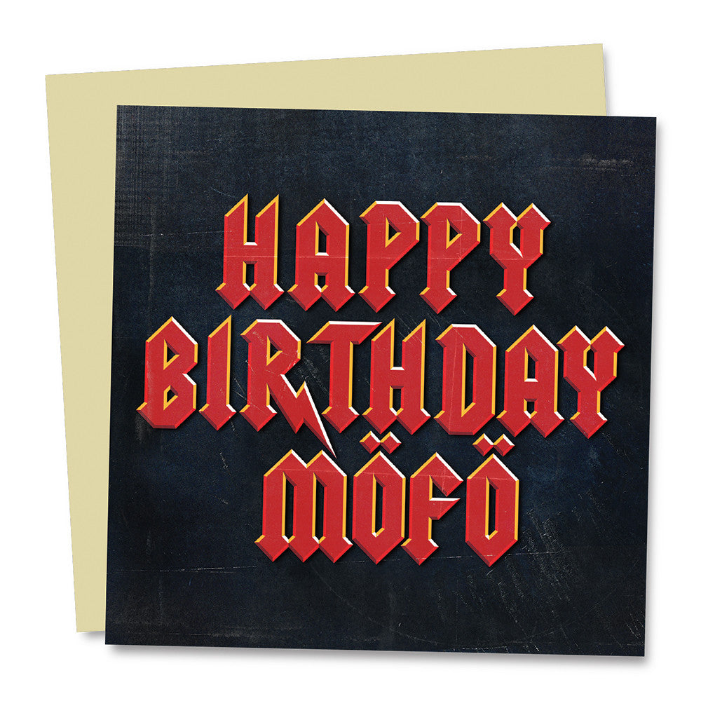 Happy Birthday Mofo. Birthday Card. - Needs & Wishes Art