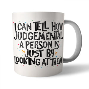 Judgemental Person Ceramic Mug - Needs & Wishes Art