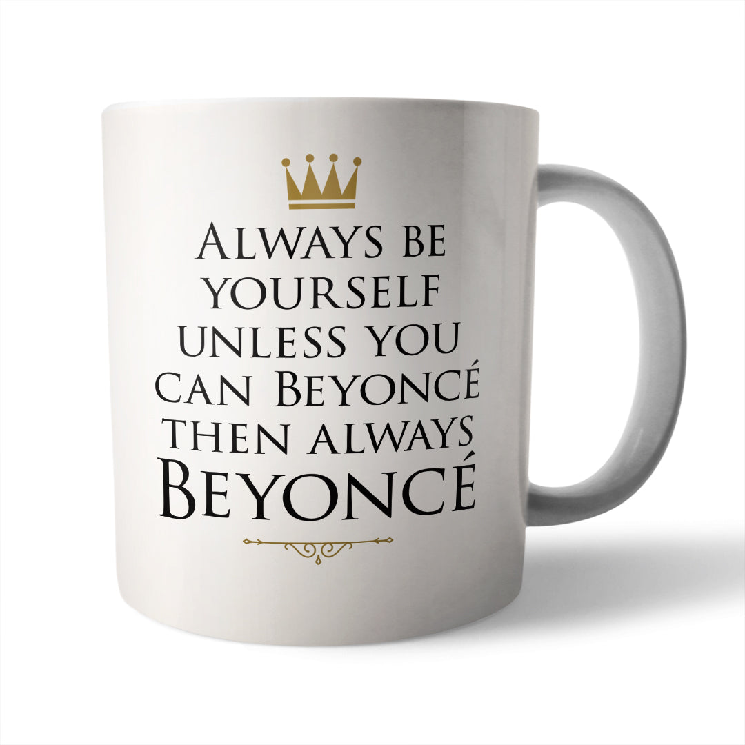 Always Beyoncé Ceramic Mug