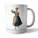 Queen Of Everything Ceramic Mug - Needs & Wishes Art