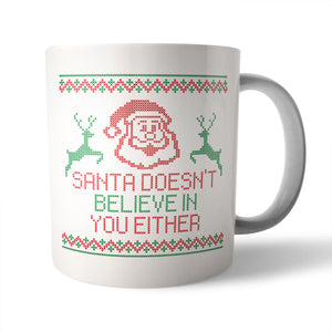 Santa Doesn't Believe Christmas Mug - Needs & Wishes Art