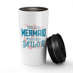 Soul of a Mermaid mouth of a Sailor. Stainless Steel Tumbler