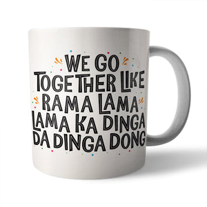 We Go Together Ceramic Mug