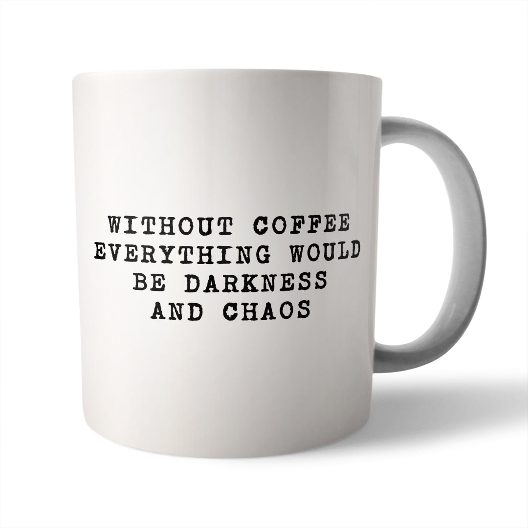 Without Coffee Ceramic Mug - Needs & Wishes Art