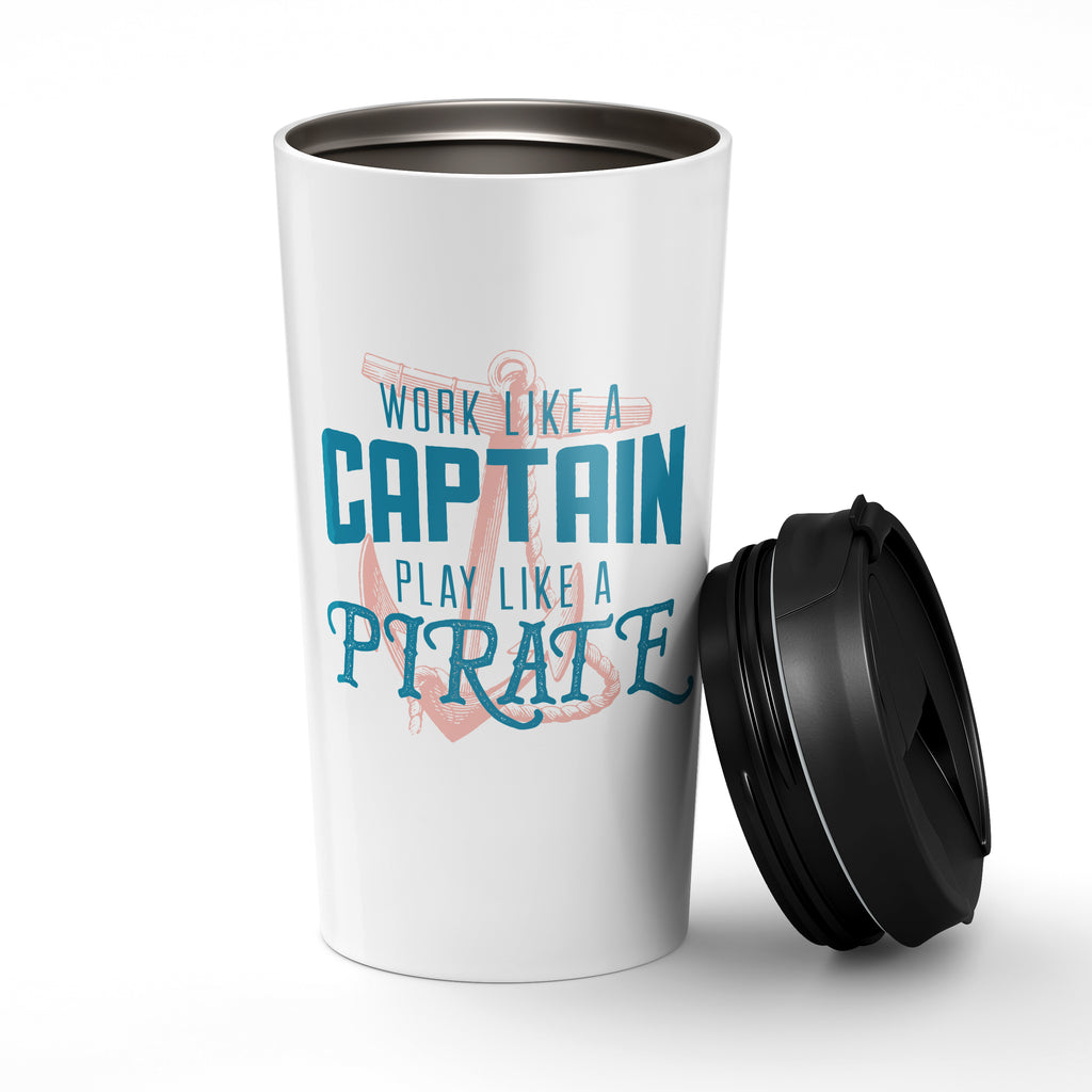 Work like a Captain play like a Pirate. Stainless Steel Tumbler