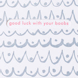 good luck with your boobs