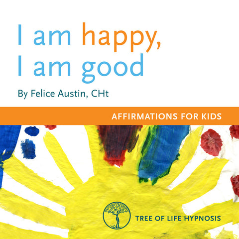 I Am Happy I Am Good -  Affirmations For Kids