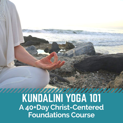 Kundalini Yoga & Meditation 101: A 40+Day Christ-Centered Foundations Course