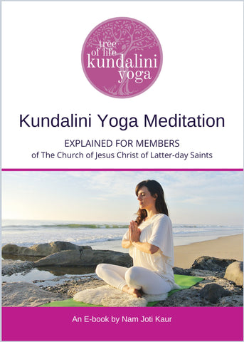 Kundalini Yoga Meditation Explained For Members of The Church of Jesus Christ of Latter-day Saints THIRD EDITION (E-Book)