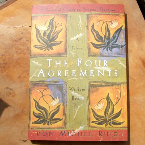 The Four Agreements- Don Miguel Ruiz