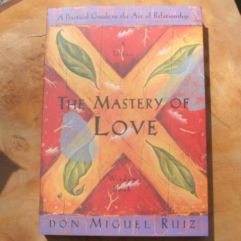 The Mastery of Love- Don Miguel Ruiz