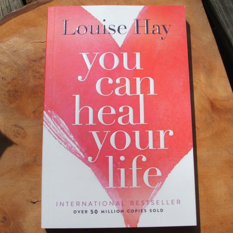 You Can Heal Your Life- Louise Hay