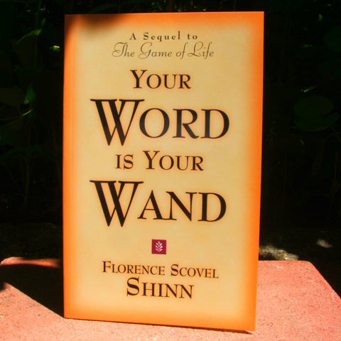 Your Word is Your Wand~ Florence Scovel Shinn
