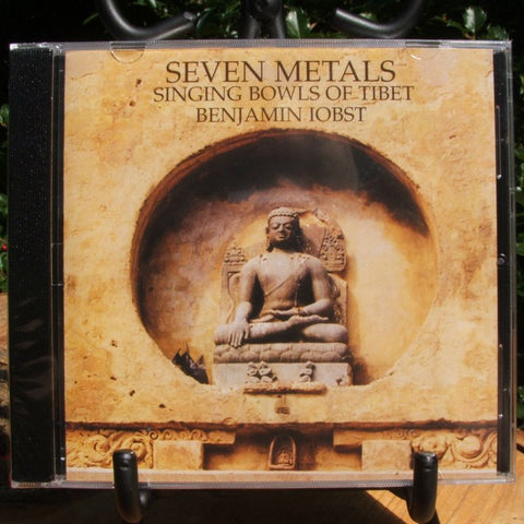 Seven Metals: Singing Bowls Of Tibet (CD) Benjamin Iobst