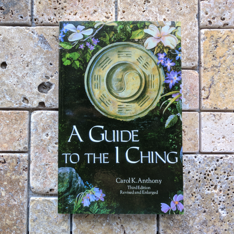 A Guide to the I Ching~Carol Anthony