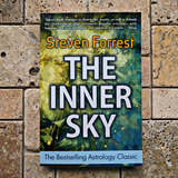 The Inner Sky: How to Make Wiser Choices fora More Fulfilling Life~ Steven Forrest