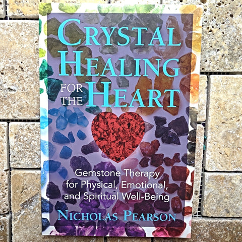 Crystal Healing for the Heart: Nicholas Pearson