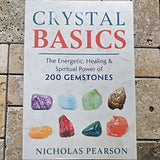Crystal Basics: The Energetic, Healing, and Spiritual Power of 200 Gemstones: Nicholas Pearson