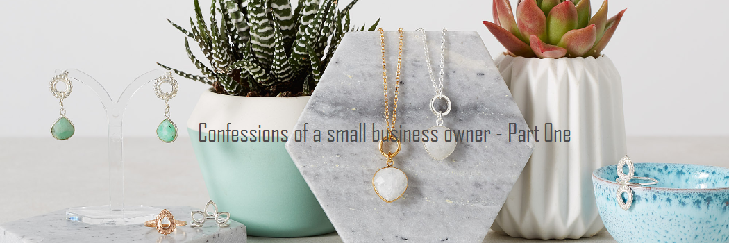 Confessions of a small business owner -             Featuring Tara Osborne Jewellery