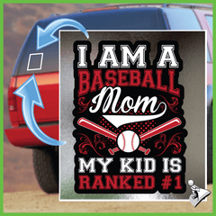 Baseball Mom Sticker: I Am A Baseball Mom My Kid Is Ranked #1 - Shirt Loft - 1