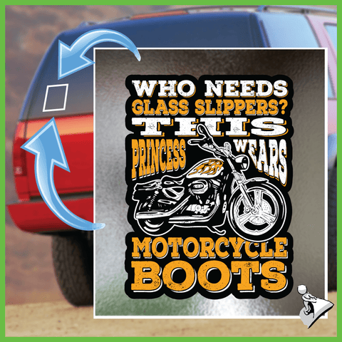 Biker Sticker: Who Needs Glass Slippers Princess Wears Motorcycles Boots