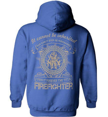 Firefighter Shirt - It Cannot Be Inherited - Shirt Loft - 5