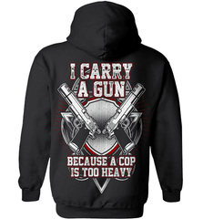 Gun Shirt - I Carry A Gun Because A Cop Is Too Heavy - Shirt Loft - 1