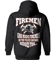 Firefighter Shirt - God Made Firemen So The Police Can Have Heroes Too... - Shirt Loft - 1