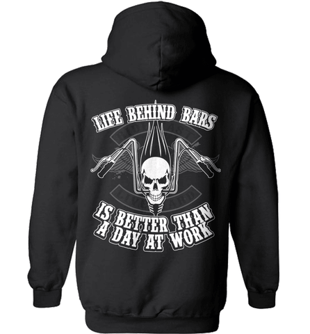 Biker Shirt - Life Behind Bars Is Better Than A Day At Work
