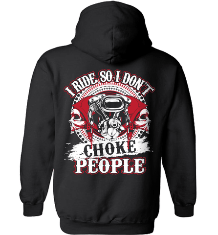 Biker Shirt - I Ride So I Don't Choke People