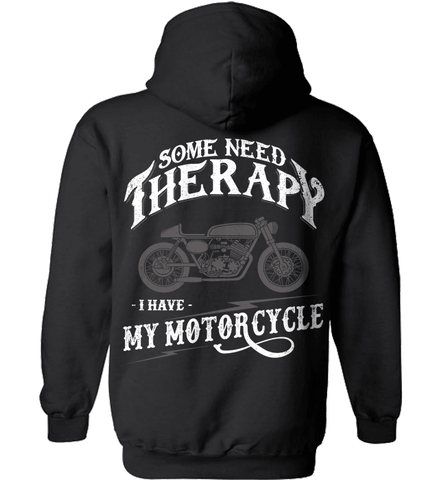 Biker Shirt - Some Need Therapy. I Have My Motorcycle