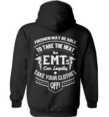 EMT Shirt - Firemen May Be Able To Take The Heat But Emt's Can Legally Take Your Clothes Off - Shirt Loft - 1