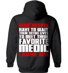 EMT Shirt - Some People Have To Wait Their Entire Lives To Meet Their Favorite Medic. I Raised Mine - Shirt Loft - 1
