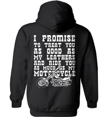 Biker Shirt - I Promise To Treat You As Good As My Leathers And Ride You As Much as My Motorcycle - Shirt Loft - 1