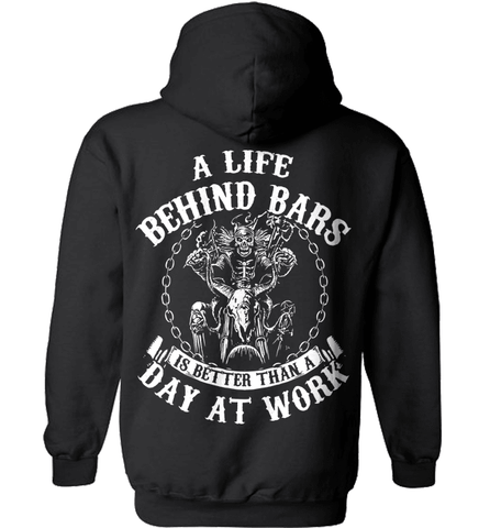 Biker Shirt - A Life Behind Bars Is Better Than A Day At Work
