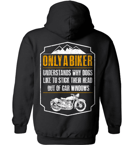 Biker Shirt - Only A Biker Understands Why Dogs Like To Stick Their Head Out Of Car Windows