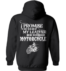 Biker Shirt - I Promise To Treat You As Good As My Leather And Ride You As Much as My Motorcycle - Shirt Loft - 1