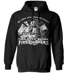 Firefighter Shirt - All Men Are Created Equal Then A Few Become Firefighters - Shirt Loft - 1