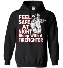 Firefighter Shirt - Feel Safe At Night. Sleep With A Firefighter - Shirt Loft - 1