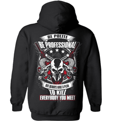 Gun Shirt - Be Polite, Be Professional But Always Have A Plan To Kill Everybody You Meet - Shirt Loft - 1