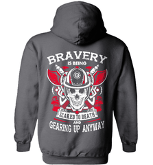 Firefighter Shirt - Bravery Is Being Scared To Death And Gearing Up Anyway - Shirt Loft - 3