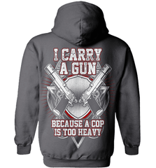 Gun Shirt - I Carry A Gun Because A Cop Is Too Heavy - Shirt Loft - 3