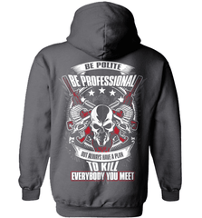 Gun Shirt - Be Polite, Be Professional But Always Have A Plan To Kill Everybody You Meet - Shirt Loft - 3