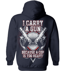 Gun Shirt - I Carry A Gun Because A Cop Is Too Heavy - Shirt Loft - 4