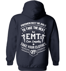 EMT Shirt - Firemen May Be Able To Take The Heat But Emt's Can Legally Take Your Clothes Off - Shirt Loft - 3