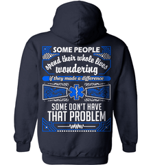 EMT Shirt - Some People Spend Their Whole Lives Wondering If They Made A Difference.. Some Don't Have That Problem - Shirt Loft - 4
