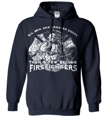 Firefighter Shirt - All Men Are Created Equal Then A Few Become Firefighters - Shirt Loft - 3