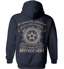 Air Force Mom Shirt - It Cannot Be Inherited - Shirt Loft - 2