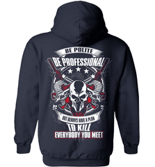 Gun Shirt - Be Polite, Be Professional But Always Have A Plan To Kill Everybody You Meet - Shirt Loft - 4